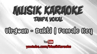 Virgoun   Bukti | Karaoke Tanpa Vokal | Female Key