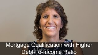 Qualify for a Mortgage with a Higher Debt-To-Income Ratio in 2017