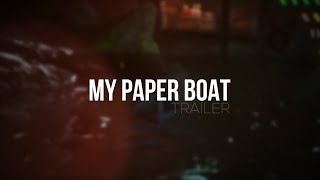 Clip of My Paper Boat