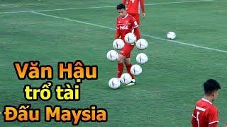 DKP di xem Quang Hải , Đoàn Văn Hậu , Công Phượng ĐT Việt Nam trổ tài đấu Malaysia AFF CUP 2018