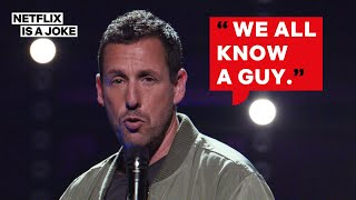 Adam Sandler We All Know A Guy (Full Song) | Netflix Is A Joke