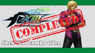 KoF XIII: Shen Woo combo video (FINAL VERSION)