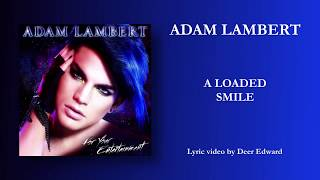 Adam Lambert - 07. A Loaded Smile (Lyrics)