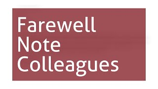 Farewell Note To Colleagues