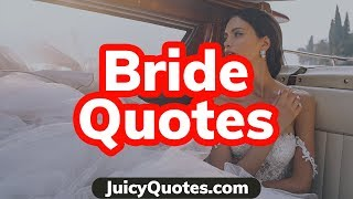 Top 15 Bride Quotes and Sayings 2020 - (Perfect For Bridal Showers)