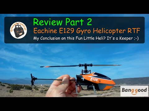 Eachine E129 4CH 6-Axis Gyro Altitude Hold Flybarless RC Helicopter RTF from Banggood - Review Part 2 - It\'s a Keeper ;-)