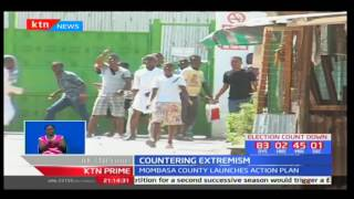 Mombasa County launches action plan to counter extremism at the Kenyan Coast
