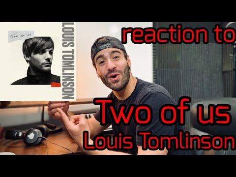 "Music Producer Reacts To: ""Two of Us"" by Louis Tomlinson"