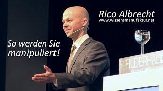 So werden Sie manipuliert – Rico Albrecht