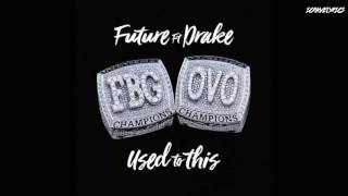 Future Feat. Drake - Used To This (Lyrics)