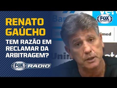 RENATO GAÚCHO TEM RAZÃO EM RECLAMAR DA ARBITRAGEM? Veja o debate no FOX Sports Rádio