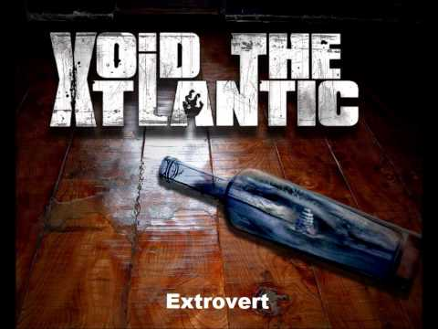 Void The Atlantic-Extrovert