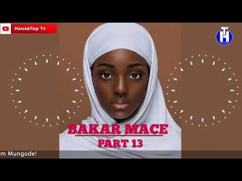 Bakar Mace (Episode 13) Labarin Soyayyar Wasu 'Yayan Sarauta | Hausa Novels | Hausa Films
