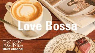 Love Bossa: Afternoon Coffee Jazz - Relaxing Jazz & Bossa Nova Music for Work, Study, Reading