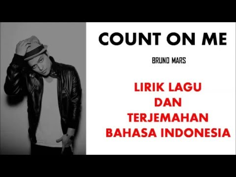 COUNT ON ME- BRUNO MARS | LIRIK LAGU DAN TERJEMAHAN BAHASA INDONESIA Mp3