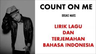 COUNT ON ME  BRUNO MARS   LIRIK LAGU DAN TERJEMAHAN BAHASA INDONESIA