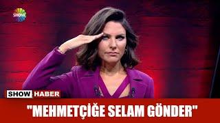 """""""Mehmetçiğe selam gönder"""""""