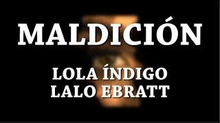 Maldición   Lola Indigo [Letra] Ft Lalo Ebratt