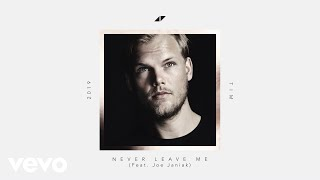Avicii   Never Leave Me (Lyric Video) Ft. Joe Janiak