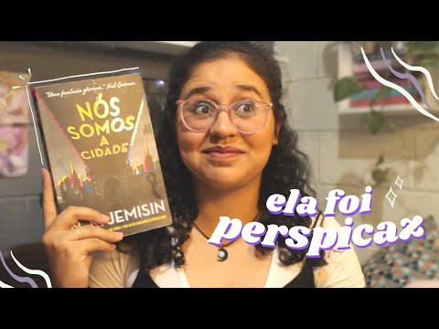 NÓS SOMOS A CIDADE, N. K. JEMISIN (É ELA!!!)