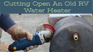 Cutting Open a WELL Used RV Water Heater