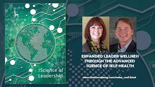 Expanded Leader Wellness through the Advanced Science of Self-Health
