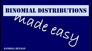 Binomial distributions made easy