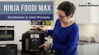 Ninja Foodi Max: Gerätevorstellung, Praxistest & zwei Rezepte