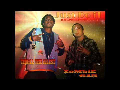 Thrill aka Thrill Tha Illest feat. Zombie 615- Just Do It (REMIX)