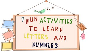 7 fun Activities to Learn Letters and Numbers