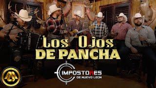 Impostores de Nuevo Leon - Los Ojos de Pancha (Video Musical)