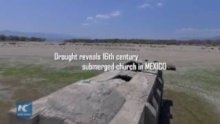 Drought reveals 400 year old church submerged in Mexico