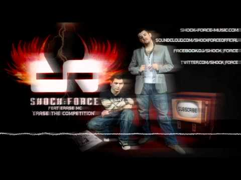 **NEW** SHOCK:FORCE Feat Erase MC - Erase The Competition [OFFICIAL]