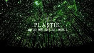 Download lagu Plastik Harus Mulai Dari Mana Mp3