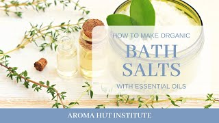 How To Make Organic Bath Salts With Essential Oils