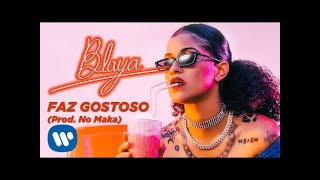 BLAYA   Faz Gostoso (prod. No Maka)   [Official Music Video]