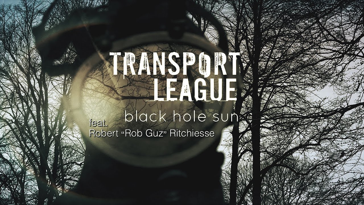 TRANSPORT LEAGUE - Black hole sun