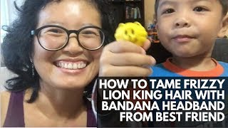 How to Tame Frizzy Lion King Hair with Bandana Headband from Best Friend