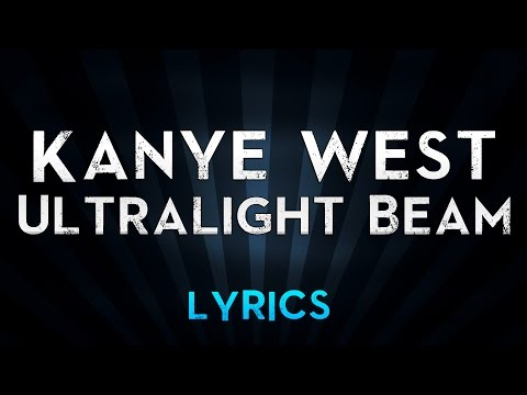 Kanye West - Ultralight Beam (Lyrics)