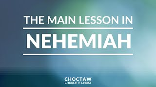 The Main Lesson in Nehemiah