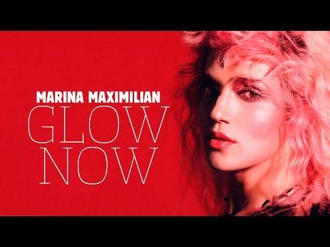 Marina Maximilian - Glow Now