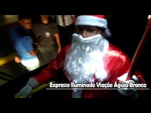 Chegada do Papai Noel - Expresso Iluminado Viação Águia Branca