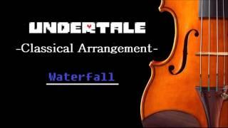 Undertale Waterfall Strings and Ensemble [Classical Arrangement]