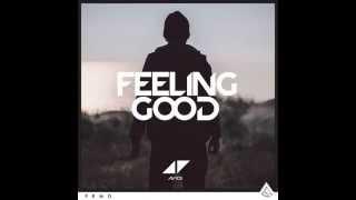 Avicii - Feeling Good (HQ Audio)