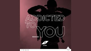 Addicted To You (Ashley Wallbridge Remix)