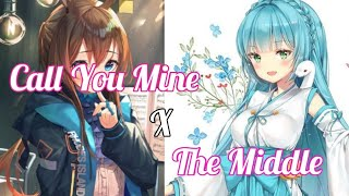 [Nightcore] Call You Mine X The Middle - Mashup (Lyrics)