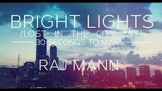 Bright Lights (Lost in the City Mix) - 30 Seconds to Mars Cover