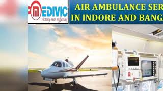 Take Supercilious Medical Care by Medivic Air Ambulance Services in Indore