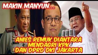 """Anies """"R#muk"""" Di Antara Mendagri, KPK Dan DPRD DKI Jakarta!"""