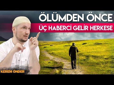 Ölümden önce üç haberci gelir herkese... / Kerem Önder